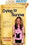 Dying to Survive: Surviving Drug Addi...
