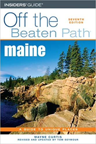 Maine Off the Beaten Path, 7th (Off the Beaten Path Series) written by Wayne Curtis