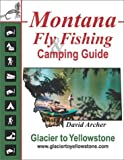 Montana Fly Fishing and Camping Guide