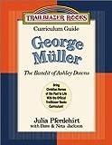 George Muller: The Bandit of Ashley Downs (Trailblazer Books Curriculum Guides) (0764225375) by Pferdehirt, Julia