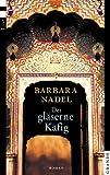 Der gläserne Käfig. Roman. (3548680488) by Nadel, Barbara