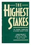 img - for The Highest Stakes: The Economic Foundations of the Next Security System (Berkeley Roundtable on the International Economy) book / textbook / text book