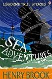 True Stories Sea Adventures: Usborne True Stories