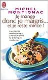 Je mange donc je maigris... et je reste mince ! par Montignac