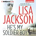 He's My Soldier Boy (       UNABRIDGED) by Lisa Jackson Narrated by Kate Rudd