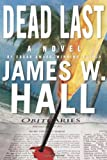 Dead Last (0312607326) by Hall, James W.