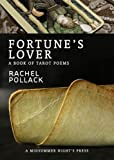 Fortune's Lover: A Book of Tarot Poems (0979420849) by Pollack, Rachel
