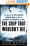 The Ship That Wouldn't Die: The Saga...