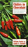 img - for Chilies to Chocolate: Food the Americas Gave the World book / textbook / text book