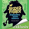 Irgendwo ganz anders (Thursday Next 5) (       ungekürzt) von Jasper Fforde Gesprochen von: Elisabeth Günther