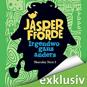 Irgendwo ganz anders (Thursday Next 5) | Livre audio