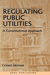 Regulating Public Utilities: A Legal and Constitutional Approach