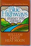 Blue Highways: A Journey into America (0316353957) by Moon, William Least Heat