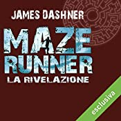 La rivelazione (Maze Runner 3) | James Dashner