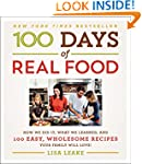 100 Days Of Real Food: How We Did It,...