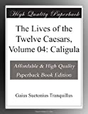 Image of The Lives of the Twelve Caesars, Volume 04: Caligula