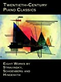 Twentieth-century piano classics : Eight works by Stravinsky,Schoenberg and Hindemith