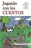 img - for Jugando con los cuentos (Spanish Edition) book / textbook / text book
