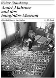 André Malraux und das imaginäre Museum: Die Weltkunst im Salon