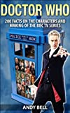img - for Doctor Who: 200 Facts on the Characters and Making of the BBC TV Series book / textbook / text book