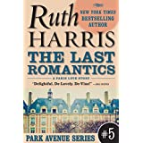 THE LAST ROMANTICS, A Paris Love Story  (Park Avenue Series, Book #5) ~ Ruth Harris