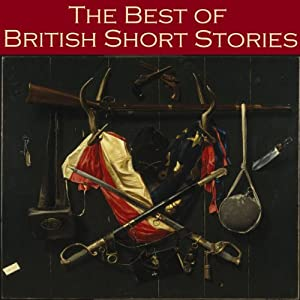 The Best of British Short Stories | [Arthur Conan Doyle, Robert Louis Stevenson, Stacy Aumonier, D. H. Lawrence, W. W. Jacobs, Charles Dickens, Joseph Conrad]