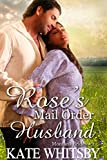 Roses Mail Order Husband - A Historical Mail Order Bride Story (Montana Brides Book 3)