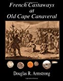 img - for French Castaways at Old Cape Canaveral book / textbook / text book