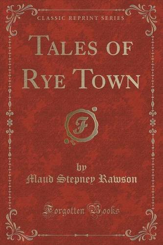 Tales of Rye Town (Classic Reprint)