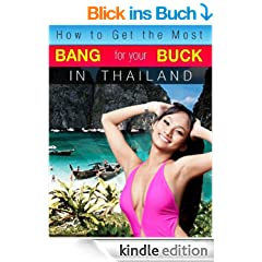 How to Get the Most Bang for Your Buck in Thailand (English Edition)