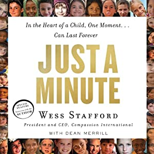 Just a Minute: In the Heart of a Child, One Moment...Can Last Forever | [Wess Stafford, Dean Merrill]