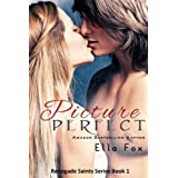 Picture Perfect (Renegade Saints) ~ Ella Fox