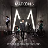 Maroon 5 It Won't Be Soon Before Long