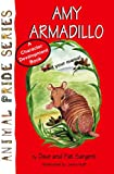 img - for Amy Armadillo (Animal Pride Series Book 15) book / textbook / text book