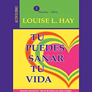 Tu Puedes Sanar Tu Vida [You Can Heal Your Life] Audiobook
