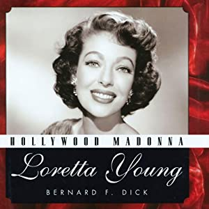 Hollywood Madonna: Loretta Young (Hollywood Legends) | [Bernard F. Dick]