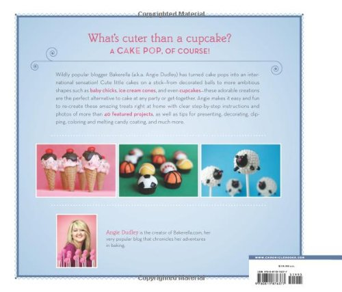 Cake Pops by Bakerella: Tips, Tricks, and Recipes for Irresistible Mini Treats