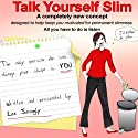 Talk Yourself Slim  by Lee Janogly Narrated by Lee Janogly