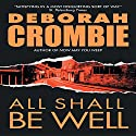 All Shall Be Well Audiobook by Deborah Crombie Narrated by Michael Deehy
