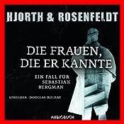 Die Frauen, die er kannte: Ein Fall für Sebastian Bergman | Michael Hjorth, Hans Rosenfeldt