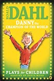 Danny the Champion of the World: Plays for Children (0141323760) by Wood, David
