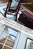 A World of Fragile Things: Psychoanalysis and the Art of Living (SUNY series in Psychoanalysis and Culture)