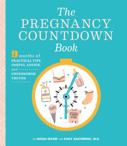 The-Pregnancy-Countdown-Book-Nine-Months-of-Practical-Tips-Useful-Advice-and-Uncensored-Truths