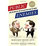 Public Enemies: Dueling Writers Take On Each Other and the Worldpar Bernard-Henri Levy