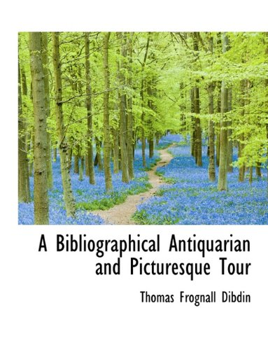 A Bibliographical Antiquarian and Picturesque Tour