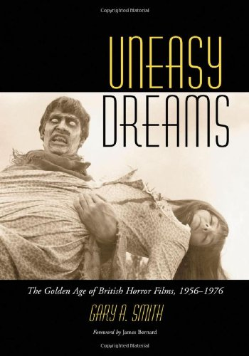 Uneasy Dreams: The Golden Age of British Horror Films, 1956-1976