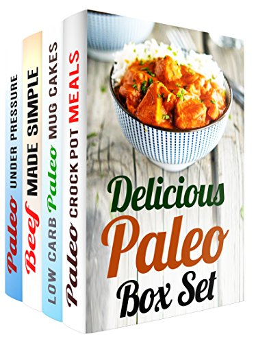 Delicious Paleo Box Set (4 in 1): Over 150 Easy and Healthy Paleo Crock Pot Meals, Mug Cakes and Beef Recipes (Paleo Diet & Crock Pot Recipes) by Ingrid Watson, Sheila Hope, Erica Shaw, Jessica Meyer
