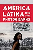 América Latina, 1960 - 2013: Photographs