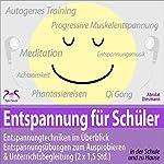 Entspannung für Schüler: Entspannungstechniken im Überblick und zum Ausprobieren & Unterrichtsbegleitung (2 x 1,5 Std.) | Franziska Diesmann,Torsten Abrolat