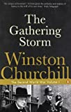 The Second World War Volume I - the Gathering Storm